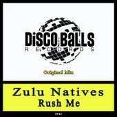 Rush Me di Zulu Natives