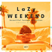 Lazy Weekend (Beautiful Lounge Selection), Vol. 1 von Various Artists