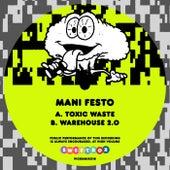 Toxic Waste / Warehouse 2.0 by Manifesto
