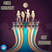 Get Enough de Mike Chenery