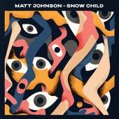 Snow Child de Matt Johnson