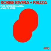 Agua Pa Beber by Robbie Rivera
