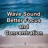 Wave Sound Better Focus and Concentration by River Sounds
