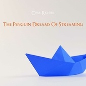 The Penguin Dreams of Streaming by Chris Richter