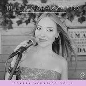 Covers Acústico, Vol. 1 (Cover) von Bella Carazzatto