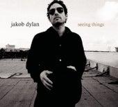 Seeing Things de Jakob Dylan