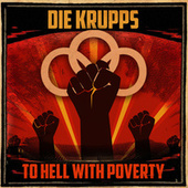 To Hell with Poverty by Die Krupps