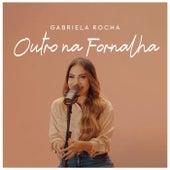 Outro Na Fornalha de Gabriela Rocha