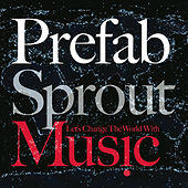 Let's Change The World With Music de Prefab Sprout