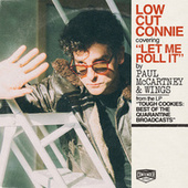 Let Me Roll It by Low Cut Connie