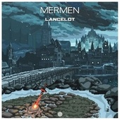 Lancelot by The Mermen