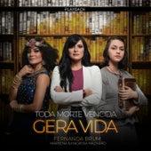 Toda Morte Vencida Gera Vida (Playback) de Fernanda Brum