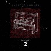 Piano Music 2 by Juniper Hanson