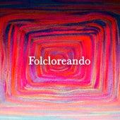 Folcloreando vol. I by Various Artists