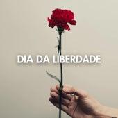 Dia da Liberdade de Various Artists