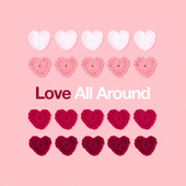 Love All Around by Various Artists