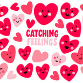 Catching Feelings by Various Artists