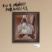 EU E MINHAS PARANOIAS by Lagum