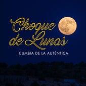Cumbia de la Auténtica by Choque De Lunas