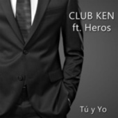 Tú y Yo by Club Ken