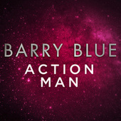 Action Man by Barry Blue