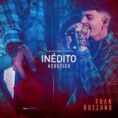 Inédito (Acústico) by Fran Rozzano