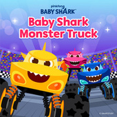 Baby Shark Monster Truck by Pinkfong