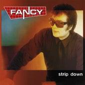 Strip Down by Fancy