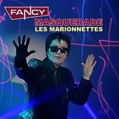 MASQUERADE (Les Marionettes) by Fancy