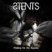 Waiting for the Bypass di The Stents