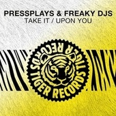 Take It / Upon You by PressPlays
