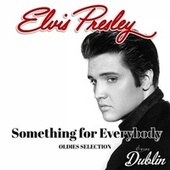 Oldies Selection: Something for Everybody by Elvis Presley