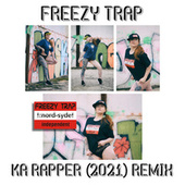 Ka Rapper (2021) Remix von Freezy Trap