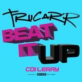 Beat It Up by TruCarr