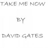 Take Me Now de David Gates