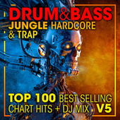 Drum & Bass, Jungle Hardcore and Trap Top 100 Best Selling Chart Hits + DJ Mix V5 van Drum And Bass