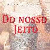Do Nosso Jeito von Murillo e Gutierry