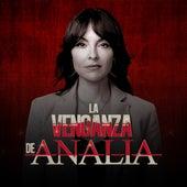 La Venganza de Analía (Banda Sonora Original de la Serie de Televisión) de Caracol Televisión