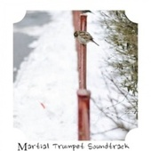 Martial Trumpet Soundtrack by Various Artists