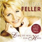 Liebe ist wie ein Haus von Linda Feller
