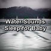 Water Sounds Sleep for Baby de S.P.A