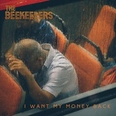 I Want My Money Back de The Beekeepers