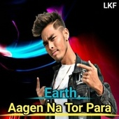 Aagen Na Tor Para by Earth