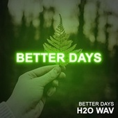 Better Days by H2O