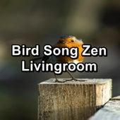 Bird Song Zen Livingroom by Meditation Spa