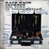 Big time in Voodooville de Hack Mack Jackson