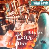 Blues Bar Playlist van Milli Davis