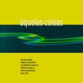 Aquelas Coisas by Milton Ramos, Jimmay Duchowny, Alexandre Carvalho, Marcos Rabello, Idriss Boudrioua