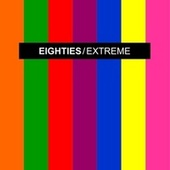 EIGHTIES EXTREME 1 (Extended Disco Mixes) by Various Artists
