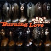 Burning Love de Hack Mack Jackson